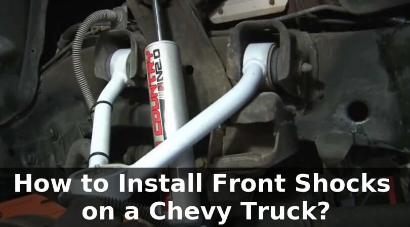 How to Install Front Shocks on a Chevy Truck_