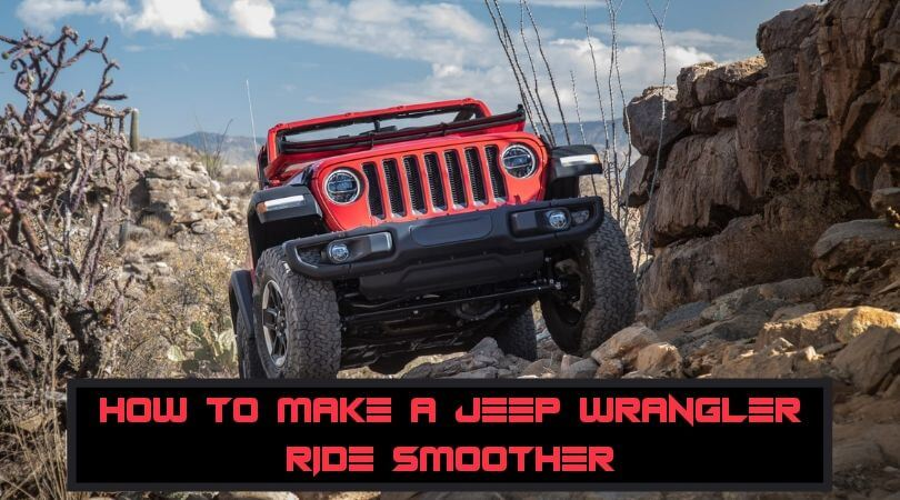 Photo of How to Make a Jeep Wrangler Ride Smoother? – Make Your Ride Softer