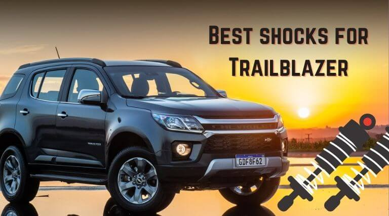 Best shocks for Trailblazer